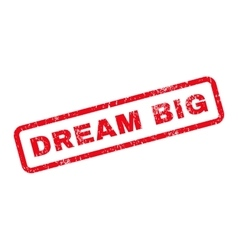 Dream Big Text Rubber Stamp vector