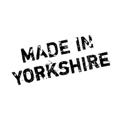 Made in yorkshire rubber stamp vector