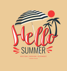 Poster in flat style lettering hello summer vector