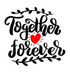 Together forever lettering phrase isolated on vector