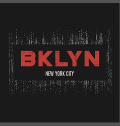 brooklyn t-shirt and apparel design with grunge vector image vector image