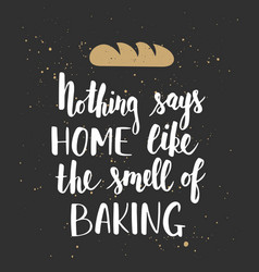 Nothing says home like smell baking vector