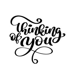 Calligraphy thinking of you hand drawn text vector
