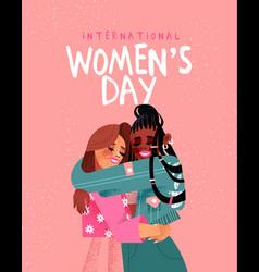 Womens day card diverse girl friends hug vector