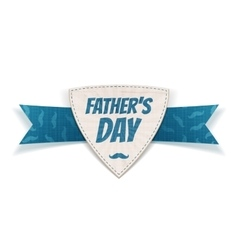 Fathers Day realistic Label with greeting Ribbon vector image vector image