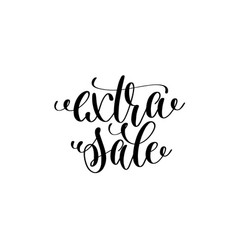 extra sale - hand lettering inscription vector image vector image