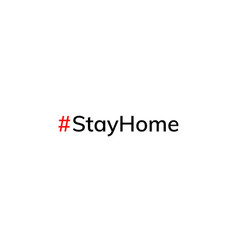 stay home hashtag quarantine coronavirus epidemic vector image