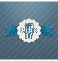 Happy Fathers Day realistic Label with Ribbon vector