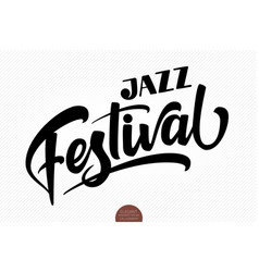 jazz festival musical hand drawn lettering vector image