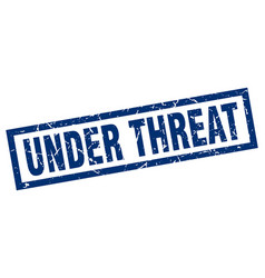 square grunge blue under threat stamp vector image