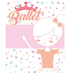 beautiful ballerina ballet crown lettering card vector image