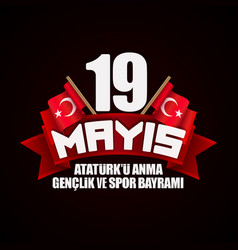 may 19 commemoration of ataturk youth and sports vector image