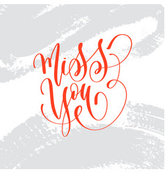 miss you - hand lettering inscription text to vector image