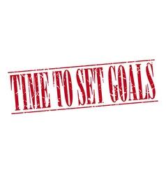 time to set goals red grunge vintage stamp vector image