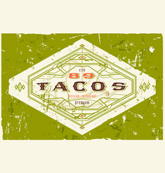 vintage label for traditional taco mexican food vector image