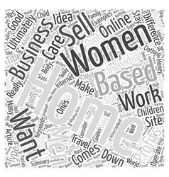 Home Based Business For Women Is There A vector image