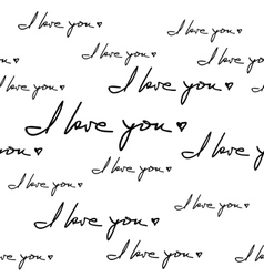 I love you hand written phrase seamless pattern vector