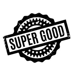 super good rubber stamp vector image