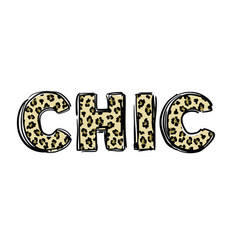 T-shirt print with word chic leopard textured vector
