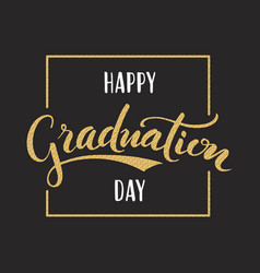 Happy graduation day hand drawn lettering vector