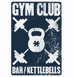 Gym club typographic vintage grunge poster design vector