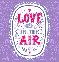 Love is in the air hand drawn vintage hand vector