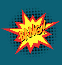 bang comic cartoon pop art retro vintage vector image