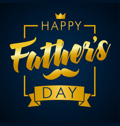happy fathers day gold lettering banner navy blue vector image