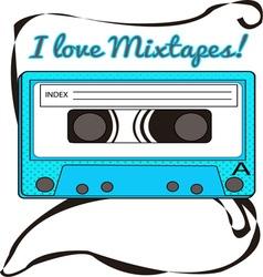 I Love Mixtapes vector