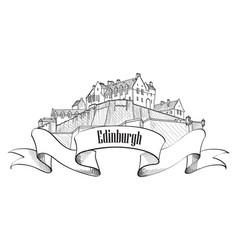 edinburgh castle sing scotland united kingdom vector image