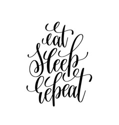 eat sleep repeat black and white modern brush vector image vector image