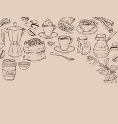 hand drawn background with coffee coffee time set vector image