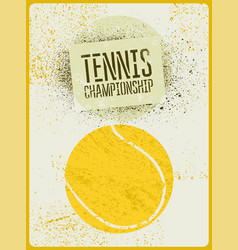 tennis typographical vintage grunge style poster vector image