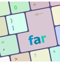 Far word on keyboard key notebook computer button vector