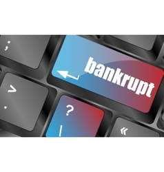 A keyboard with key reading bankrupt business vector