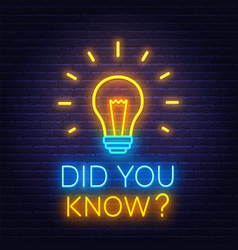 Neon sign did you know with light bulb on the vector
