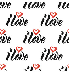 i love calligraphy text seamless pattern vector image