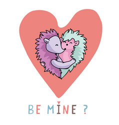 cute hedgehog hug heart with be mine text vector image