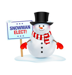 Happy snowman with snowman elect placard vector