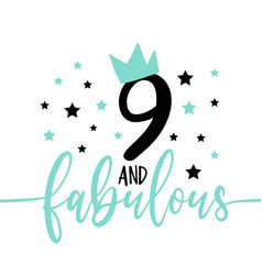 9 and fabulous - fashionable decoration vector