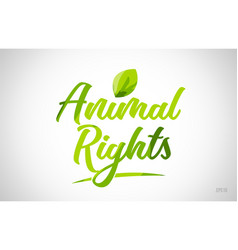 Animal rights green leaf word on white background vector
