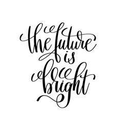 Future is bright black and white modern brush vector