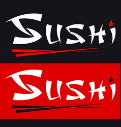 Sushi calligraphy inscription and chopsticks logo vector
