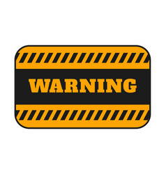 warning signage with black stripes background vector image