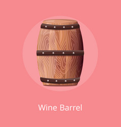 Wooden barrel with wine on white container vector