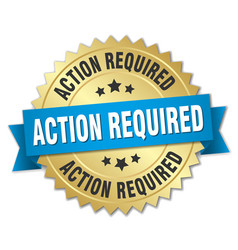 action required round isolated gold badge vector image