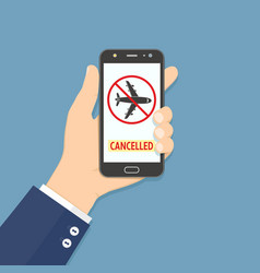 Flight cancelled hand holding smartphone with vector