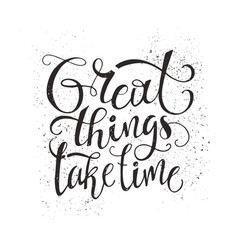 great things take time vector image