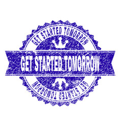 Scratched textured get started tomorrow stamp seal vector
