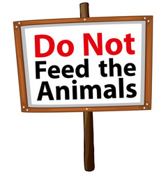Do not feed animal sign on white background vector